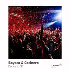 BOYSCO & COCINERO - DANCE TO '21